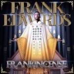 "Frank Edwards – ""Ka Anyi Bulie"" ft. Don Moen"