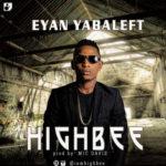 "HighBee – ""Eyan YabaLeft"" (Prod. By Mic Daviz)"