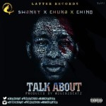 "Swanky x Chuka x Chino – ""Talk About"" (Prod. by 2gen2beatz)"