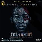 """Swanky x Chuka x Chino – """"Talk About"""" (Prod. by 2gen2beatz)"""