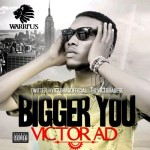 "Victor AD – ""Bigger You"" (Prod. by DisallyBeatx)"