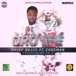 """Chief Dejjy  – """"Oro Ife"""" ft. Codeman"""