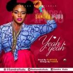 "Sandra Ifudu – ""Yeah Yeah"" (Prod. By Fliptyce)"