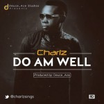 "Charlz – ""DoAmWell"" (Prod. By Deuce Ace)"