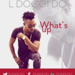 "L Doggi Do – ""What's Up"""