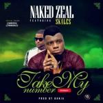 "Naked Zeal – ""Take My Number"" ft. Skales"