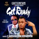 """Catchfun – """"Get Ready"""" ft. Famous"""