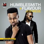 "HumbleSmith – ""Jukwese"" ft. Flavour"