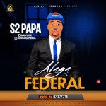 "S2 Papa – ""Alaga Federal"""
