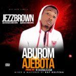 """Jezzbrown – """"Aburom Ajebota"""""""