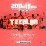 "TeeBlaQ – ""20 Bottles"""