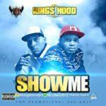 """Kings Hood – """"Show Me"""""""