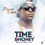 "Bryme Dave – ""Time & Money"""