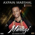 "VIDEO: Axpain Marshal – ""Munagi"""