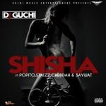 """DJ Guchi – """"Shisha"""" ft. Popito ,Staizz, Cheddah & Saywat (Prod. By Popito)"""