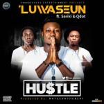 """'Luwaseun – """"Hustle"""" ft. Qdot & Seriki"""