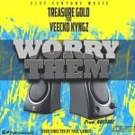 "VIDEO : Treasure Gold  – ""Worry Dem"" ft. Veecko Kyngz"