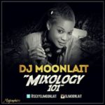 """DJ Moonlait  – """"MIXOLOGY 101"""" (MIXTAPE)"""