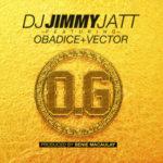 """DJ Jimmy Jatt – """"OG"""" (Obalende Gold) ft. Obadice & Vector (Prod. By Benie Macaulay)"""