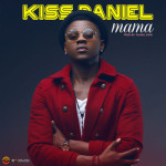 "Kiss Daniel – ""Mama"" (Prod. By Young John)"