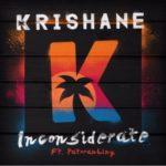 """VIDEO: Krishane  – """"Inconsiderate"""" ft. Patoranking"""