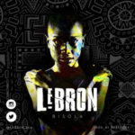 "LéBron – ""BISOLA"" (Prod. by BeatBoxx)"