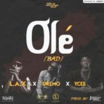 "L.A.X  – ""Ole"" ft. Dremo & Ycee (Prod. By Legendury Beatz)"
