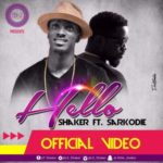 "VIDEO: Shaker – ""Hello"" ft. Sarkodie"
