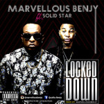 "Marvellous Benjy – ""Locked Down"" ft. Solidstar"