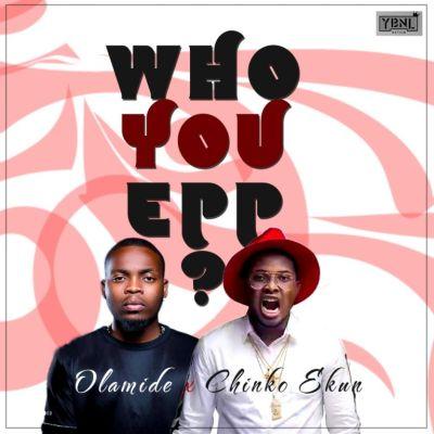 Olamide-Chink-Ekun-Who-You-Epp-Art-768x768