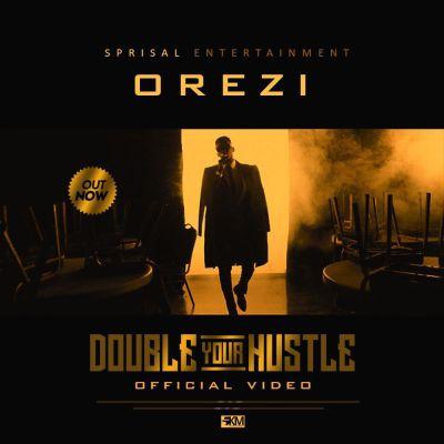 Orezi - Double Your Hustle [Video Poster]