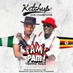 "Ketchup – ""Pam Pam"" (Ugandan Remix) ft. Jose Chameleone"