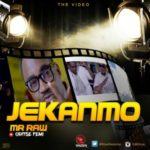 "VIDEO: Mr Raw – ""Je Kan Mo"" ft. Oritse Femi"