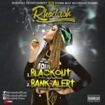 "Rhodash – ""Blackout"" + ""Bank Alert"""