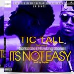 "TicTall – ""It's Not Easy"" ft. Sarkodie & FlowKing Stone (Prod. By Kaywa)"