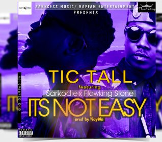 TicTall-Its-Not-Easy-ft-Sarkodie-FlowKing-Stone-Prod-By-Kaywa-mp3-image