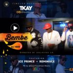 "VIDEO: Tkay – ""Bembe"" ft. Reminisce & Ice Prince"