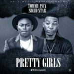 "Tommy Picy – ""Pretty Girls"" ft. Solidstar"