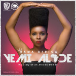 "Yemi Alade Features AKA & Bucie on ""Mama Africa"" [Deluxe Edition], View Fierce Artwork"