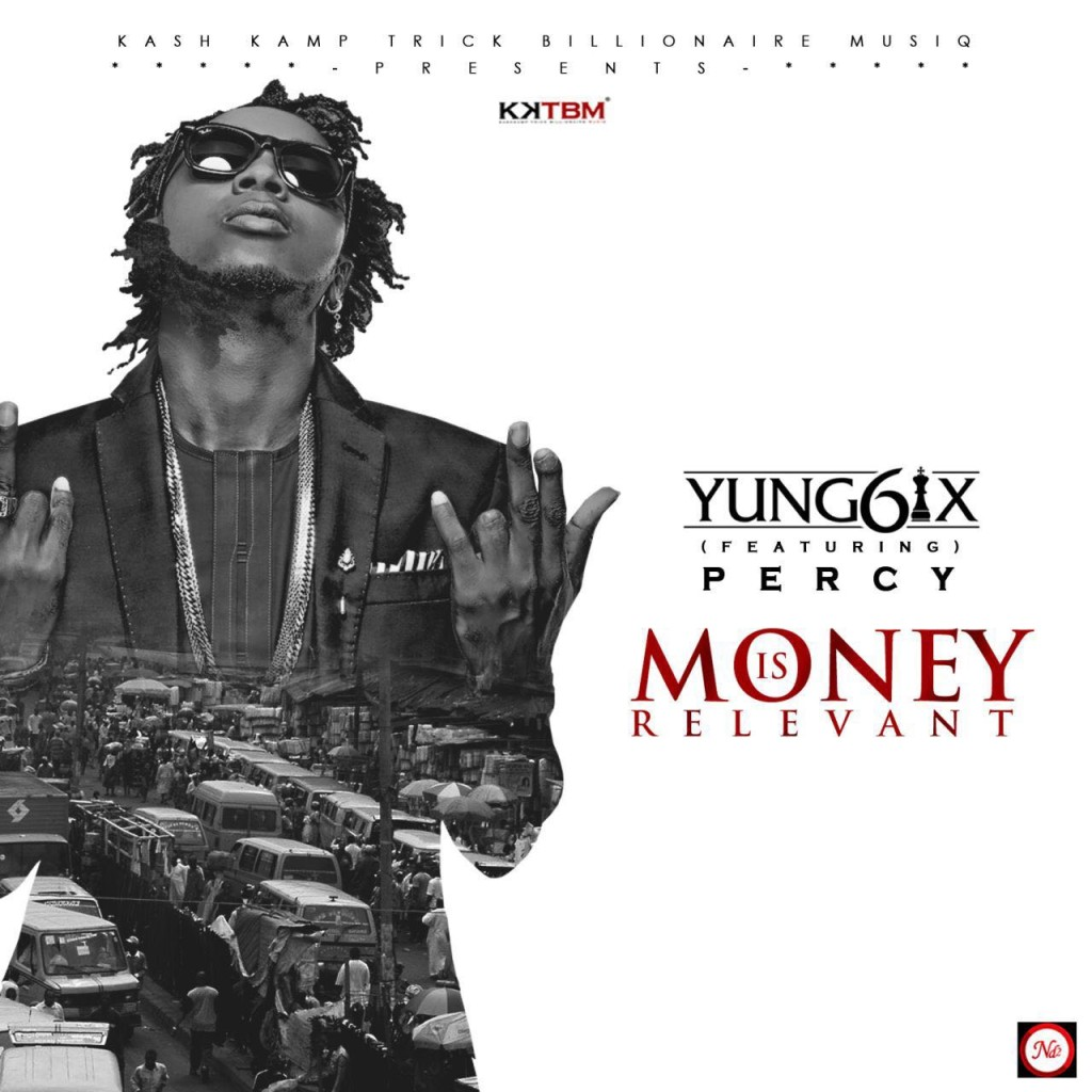 Yung6ix - Money Is Relevant ft. Percy [ART]