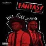 "Dice Ailes – ""Fantasy"" (Remix) ft. Iyanya"