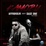"Affroholik – ""Kamoru"" ft. Base One"