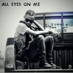 "bigLITTLE – ""All Eyes On Me"" (Prod by Magik)"