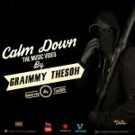 """VIDEO: Graimmy TheSOH – """"Calm Down"""""""