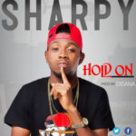 "Sharpy – ""Hold On"""