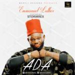 "Emmanuel Luther – ""ADA"" ft. Stormrex"
