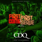 "CDQ – ""First Come First Serve"" (Prod. By Masterkraft)"