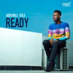"""Adekunle Gold – """"Ready"""" (Prod. By Pheelz)"""