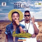 "Deek – ""Consolidation"" ft. Pepenazi"