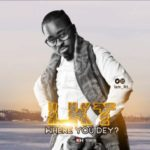 "LKT – ""Where You Dey"""